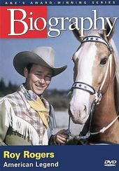 A&E Biography: Roy Rogers: American Legend