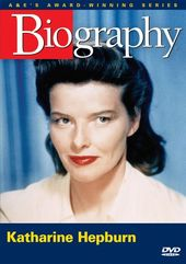 A&E Biography: Katharine Hepburn