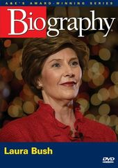 A&E Biography: Laura Bush