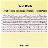 Steve Reich: Octet / Music for a Large Ensemble /