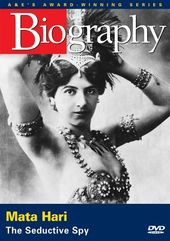 A&E Biography: Mata Hari: The Seductive Spy