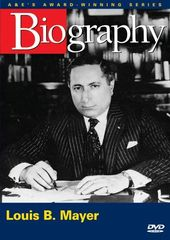 A&E Biography: Louis B. Mayer