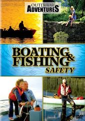 Outdoor Adventures - Boating & Fishing Safety
