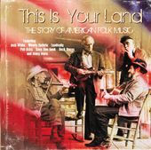 This Is Your Land: The Story of American Folk