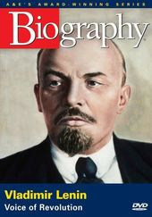 A&E Biography: Vladimir Lenin: Voice of Revolution