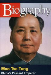 A&E Biography: Mao Tse Tung: China's Pleasant