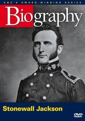 A&E Biography: Stonewall Jackson