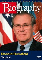 A&E Biography: Donald Rumsfeld