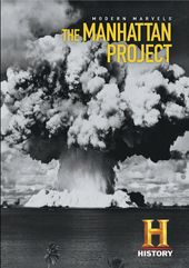 Modern Marvels: The Manhattan Project