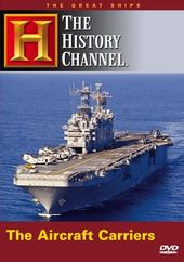 History Channel: Great Ships - Aircraft Carriers