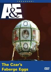 A&E: Treasure!: The Czar's Faberge Eggs