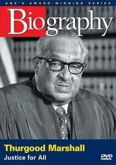 A&E Biography: Thurgood Marshall - And Justice