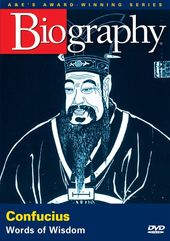 A&E Biography: Confucius - Words of Wisdom