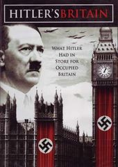 WWII - Hitler's Britain: What Hitler Had In Store