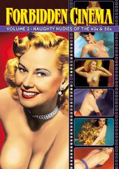 Forbidden Cinema, Volume 2: Naughty Nudies of the