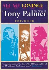 All My Loving?: The Films of Tony Palmer -