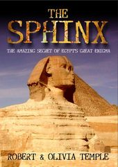 The Sphinx: The Amazing Secret of Egypt's Great