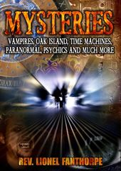 Mysteries: Vampires, Oak Island, Time Machines,