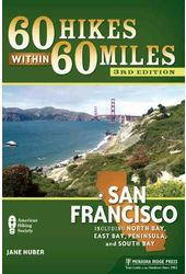 60 Hikes Within 60 Miles San Francisco: Including