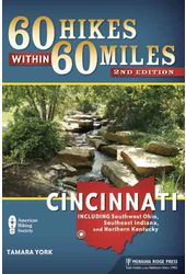 60 Hikes Within 60 Miles Cincinnati: Including