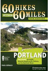60 Hikes Within 60 Miles: Portland: Including the