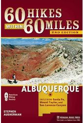 60 Hikes Within 60 Miles Albuquerque: Including