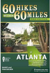 60 Hikes Within 60 Miles Atlanta: Including