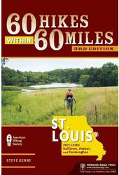 60 Hikes Within 60 Miles: St. Louis: Including
