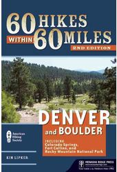 60 Hikes Within 60 Miles: Denver and Boulder: