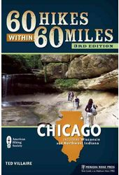 60 Hikes Within 60 Miles: Chicago: Including
