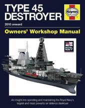 Type 45 Destroyer 2010 Onward: An Insight into