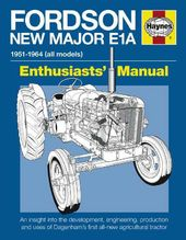 Fordson New Major E1A: An Insight into the