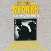 The Best of Sparks: Music That You Can Dance To