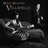 Villanelle: The Songs of Maura Kennedy & B.D. Love