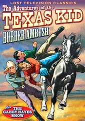 The Adventures of the Texas Kid: Border Ambush