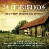 Old Time Religion: 20 Country Mountain Hymns