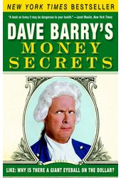 Dave Barry's Money Secrets: Like: Why Is There a