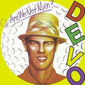 Q: Are We Not Men? A: We Are Devo.