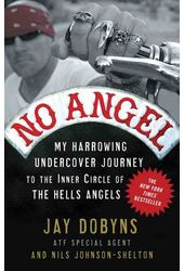 No Angel: My Harrowing Undercover Journey to the