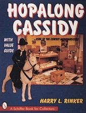 Hopalong Cassidy: King of the Cowboy Merchandisers