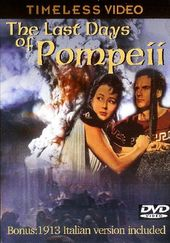The Last Days of Pompeii (Includes 1913 Italian