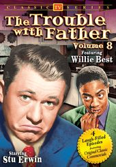 The Trouble With Father - Volume 8 - Willie Best