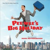 Pee-Wee's Big Holiday [Music from the Netflix