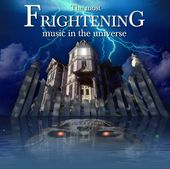 The Most Frightening Music In The Universe [2 CD]