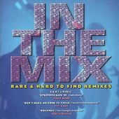 In The Mix: Rare & Hard To Find Remixes