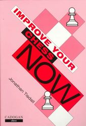Chess: Improve Your Chess Now