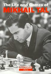 Chess: The Life and Games of Mikhail Tal