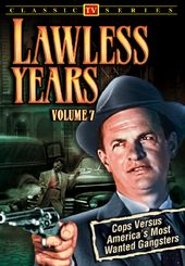 Lawless Years, Volume 7: 4-Episode Collection -