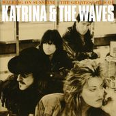 Walking on Sunshine: Greatest Hits of Katrina &