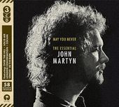 May You Never: The Essential John Martyn (3-CD)